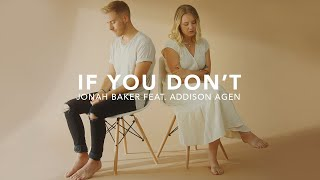 Jonah Baker - If You Don't (feat. Addison Agen) [Official Video]