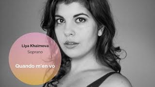 Quando m'en vo - Liya Khaimova - Soprano - Musetta's Aria - La Bohème - Puccini
