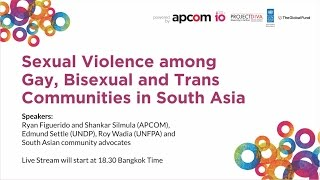 Sexual Violence among Gay, Bisexual and Trans Communities in South Asia
