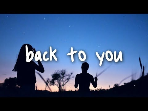 selena gomez - back to you // lyrics