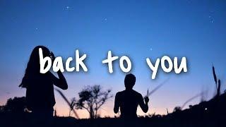 selena gomez - back to you // lyrics