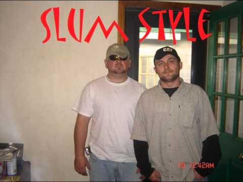 flippin floppin slum style
