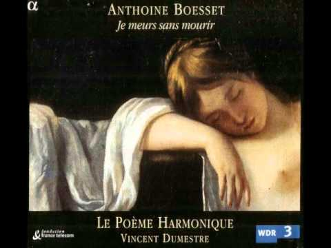 Anthoine Boësset - Una Musiqua (Je Meurs sans Mourir) [Le Poème Harmonique/ Vincent Dumestre]