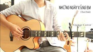 NHỮNG NGÀY VẮNG EM (Thái Đinh) - [GUITAR COVER]