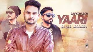 YAARI (FULL SONG ) | GAVY DHILLON | New Punjabi Songs 2018 | AMAR AUDIO