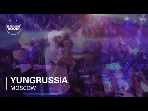 YungRussia Boiler Room Moscow Live Set