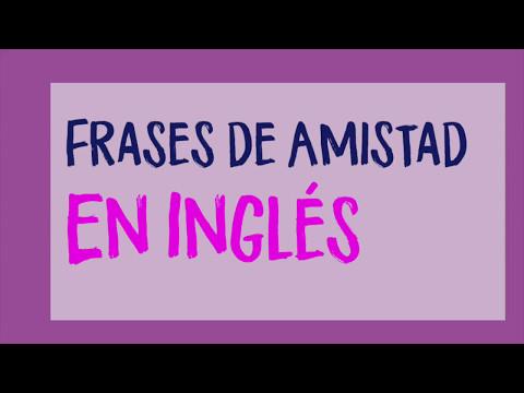 Las Mejores Frases De Amistad En Ingles Youtube