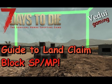 7 Days to Die | Land Claim Block Guide | Alpha 16 Gameplay