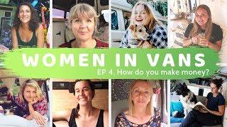 SOLO WOMEN VAN DWELLERS : EP. 4 How do you make money?