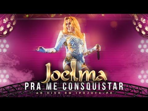 Joelma - Pra Me Conquistar Ao Vivo