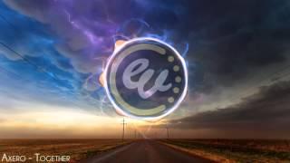 Axero - Together (Original Mix)