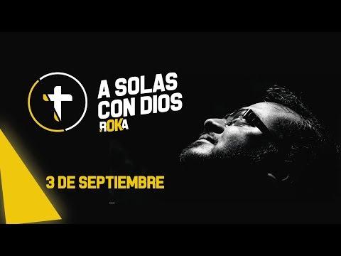 A SOLAS CON DIOS / 3 de SEPTIEMBRE