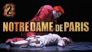 Notre Dame de Paris французская версия 2 часть /мюзикл Нотр Дам де Пари на французском языке