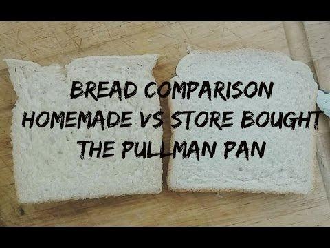 Pullman Pan: Bread Comparison (Homemade vs Store Bought)