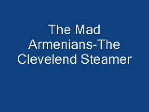 The Mad Armenians-The Clevelend Steamer