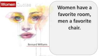 Bernard Williams' Women Quotes All the time - Women have a favorite room, men