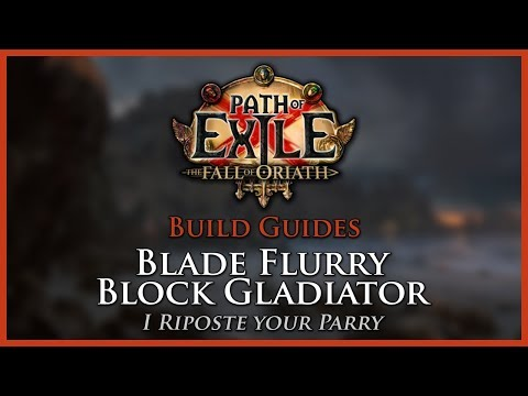 Path of Exile [3.2]: Blade Flurry Block Gladiator - A Great League Starter - Build Guide