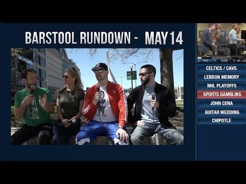 Barstool Rundown - May 14, 2018