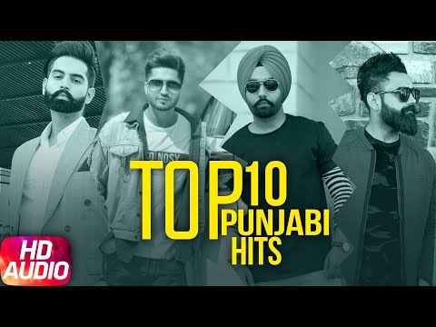 Top 10 Punjabi Hits 2018  Audio Jukebox  Parmish Verma  Mankirt Aulakh  Amrit Maan  Ammy Virk