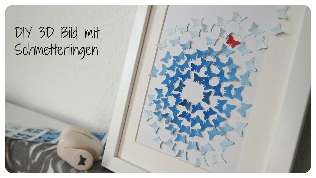 Basteltipp - 3D Bild DIY mit Schmetterlingen - YouTube