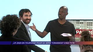 "J.P Zadi en tournage pour sa série ""Craignos"" chez TV78"