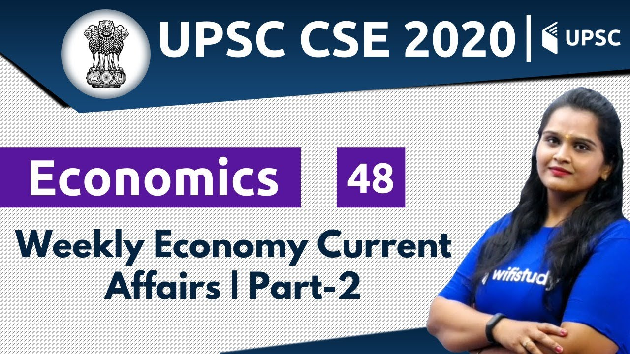Economic Current Events 2020.3 00 Pm Upsc Cse 2020 Economics By Samridhi Ma Am Weekly Economy Current Affairs Part 1
