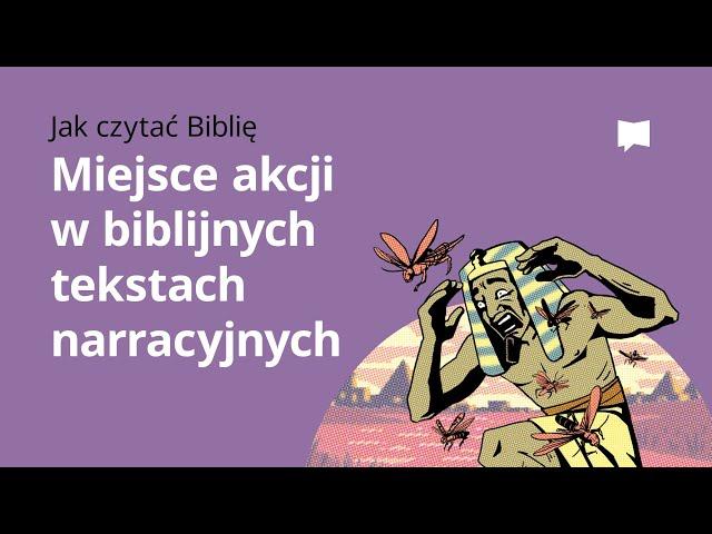 Miejsce akcji w biblijnych tekstach narracyjnych