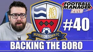 Backing the Boro FM18 | NUNEATON | Part 40 | MORECAMBE & YORK | Football Manager 2018