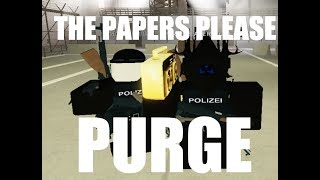 Papers Please **THE PURGE?? ** IRF - Roblox
