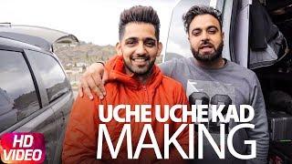Making Of Uche Uche Kad | Babbal Rai | Sukh Sanghera | Ranbir Singh | Desi Routz | New Song 2018