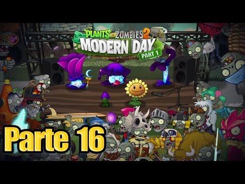 Plants vs Zombies 2 - Parte 16 Tiempos Modernos - Español