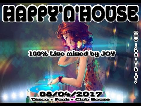 ( Disco House  - Club House )  HAPPY'N'HOUSE 14 04 2017