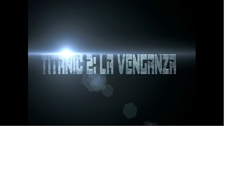 Trailer de pelicula(Parodia)Titanic 2: La venganza
