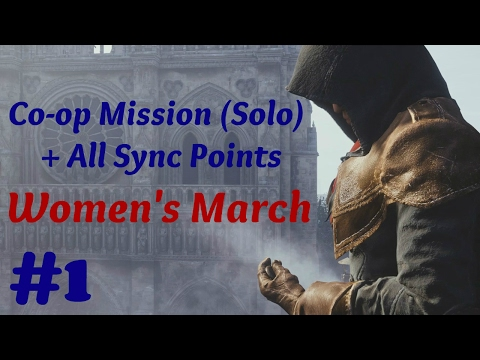 """""""Assassin's Creed: Unity"""" Solo Walkthrough, Co-op Mission #1: Women's March + All Sync Points"""