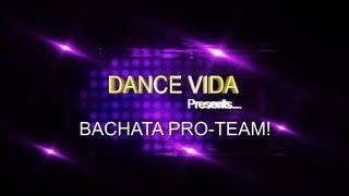 Dance Vida's Bachata Pro Team! May 2013