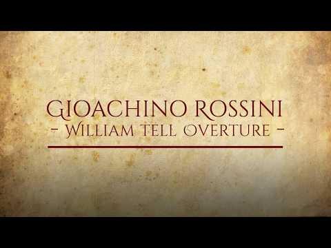 Gioachino Rossini  - William Tell Overture
