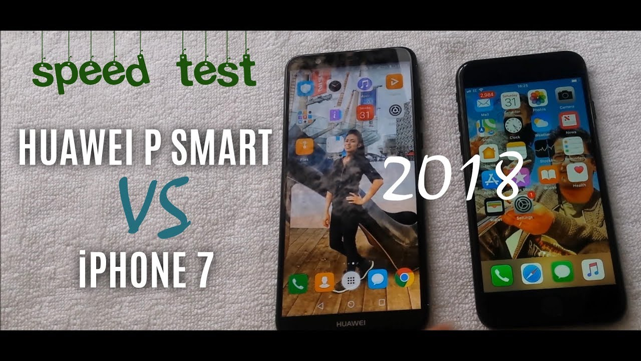 speed test huawei p smart vs iphone 7 2018 youtube. Black Bedroom Furniture Sets. Home Design Ideas