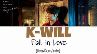 [3.76 MB] K-Will (케이윌) - Fall in Love Lyrics Indo Sub (Han/Rom/Indo)