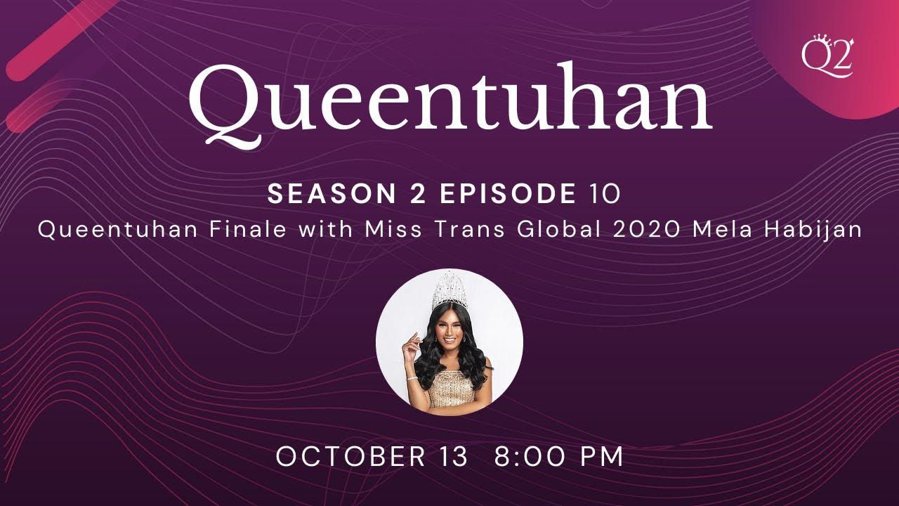 Season 2 Episode 10: Queentuhan Finale with Mela Habijan