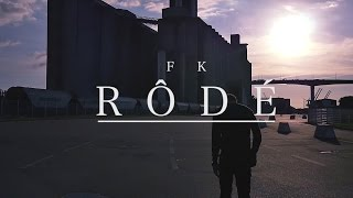 FK - Rôdé (Clip Officiel)