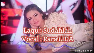 Download lagu Rara LIDA Sudahlah Plus Lirik Konser LIDA Lebaran MP3