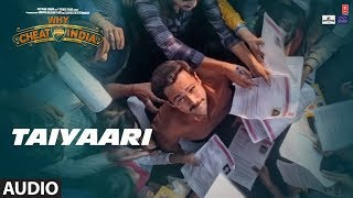 Full Audio : TAIYAARI | WHY CHEAT INDIA | Emraan Hashmi | Shreya Dhanwanthary