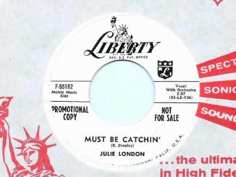 Julie London - Must Be Catchin'