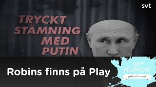 Putins kärlek till Sverige - Robins