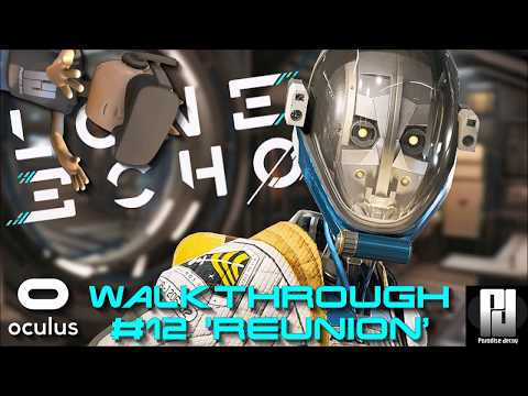 LONE ECHO VR WALKTHROUGH #12 'REUNION' | Oculus + Touch | GTX 1060 (6GB)