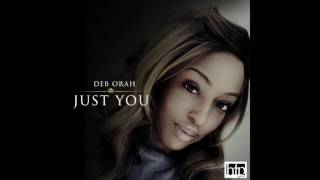 Deb Orah - Just You (Official Audio)