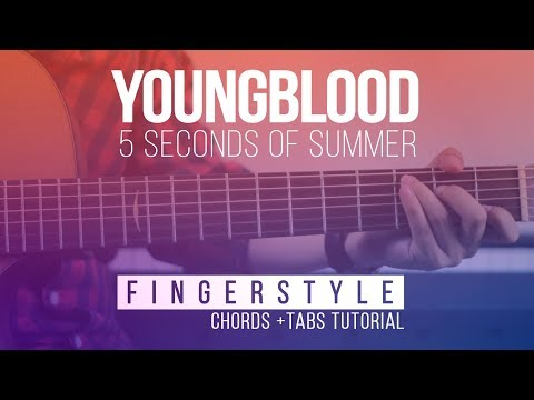 Youngblood - 5SOS Guitar Lesson Fingerstyle | Melody Chords Tutorial