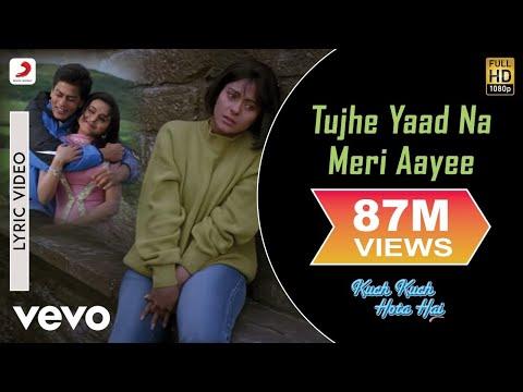 Tujhe Yaad Na Meri Aayee Lyric - Kuch Kuch Hota Hai   Kajol  Shah Rukh Khan