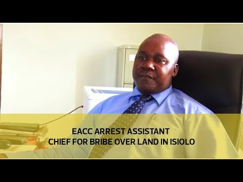 EACC arrest assistant chief for bribe over land in Isiolo