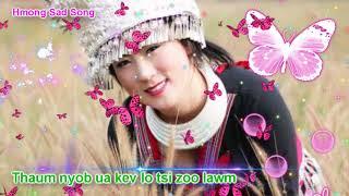 Thaum nyob ua kev lo tsi zoo lawm By Hmong sad song